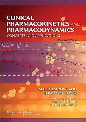 Clinical Pharmacokinetics and Pharmacodynamics By Rowland, Malcolm/ Tozer, Thomas N.